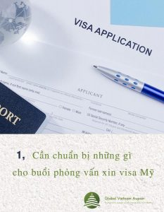Can chuan bi nhung gi trong lan phong van xin visa?